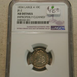 1834 Large 4 Liberty Dime JR-2 NGC AU DETAILS